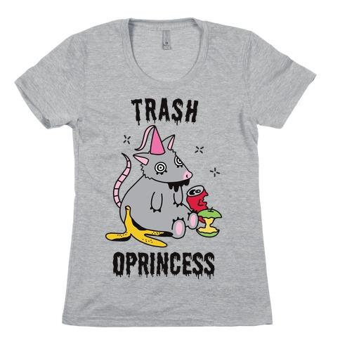 Trash Oprincess Womens T-Shirt