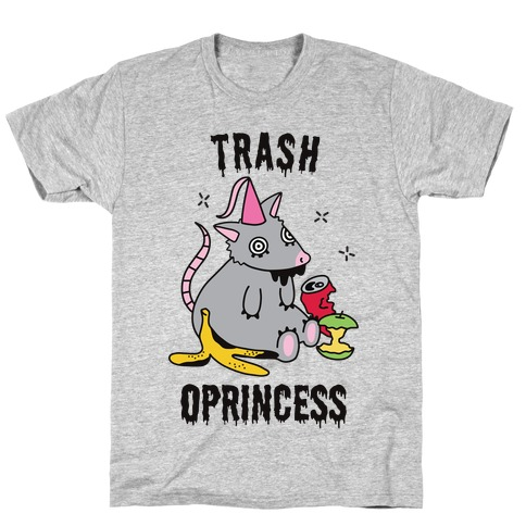 Trash Oprincess T-Shirt