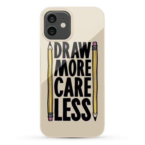 Draw More Care Less Phone Case