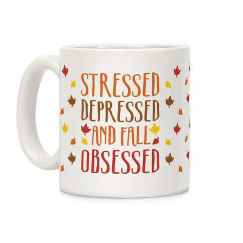 Stressed Depressed and Fall Obsessed  Coffee Mug