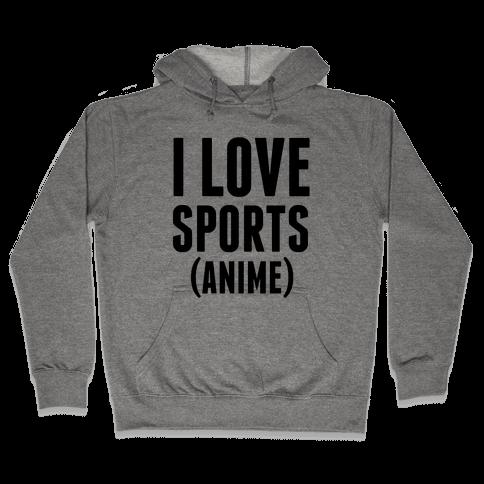 I Love Sports (Anime) Hooded Sweatshirt