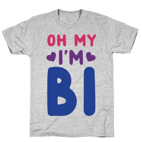 Oh My, I'm Bi T-Shirt