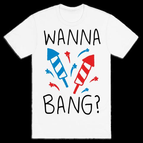 Wanna Bang Fireworks Mens T-Shirt