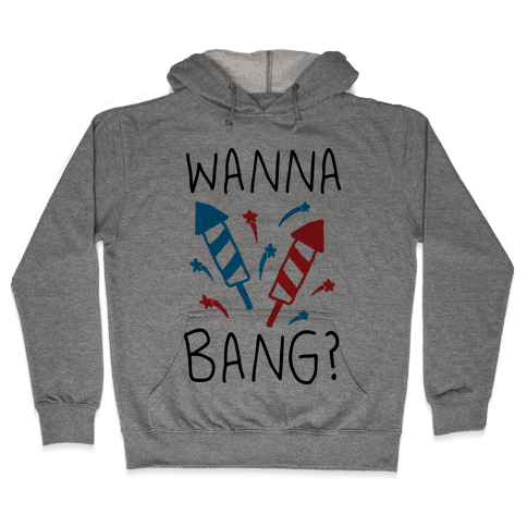 Wanna Bang Fireworks Hooded Sweatshirt