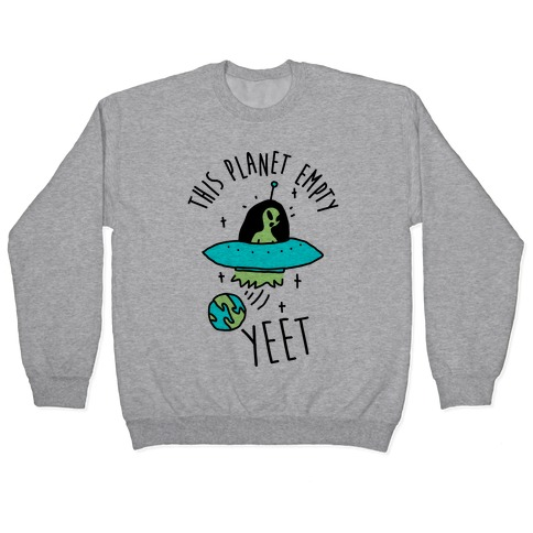 This Planet Empty YEET Pullover