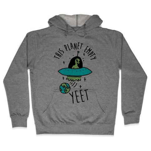 This Planet Empty YEET Hooded Sweatshirt