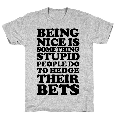 Hedge Their Bets T-Shirt