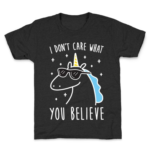 I Don't Care What You Believe In Unicorn Kids T-Shirt