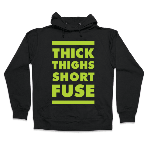 Thick Thighs Short Fuse Hooded Sweatshirt