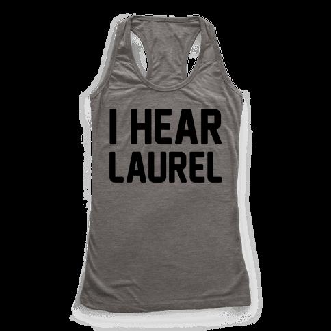 I Hear Laurel  Racerback Tank Top