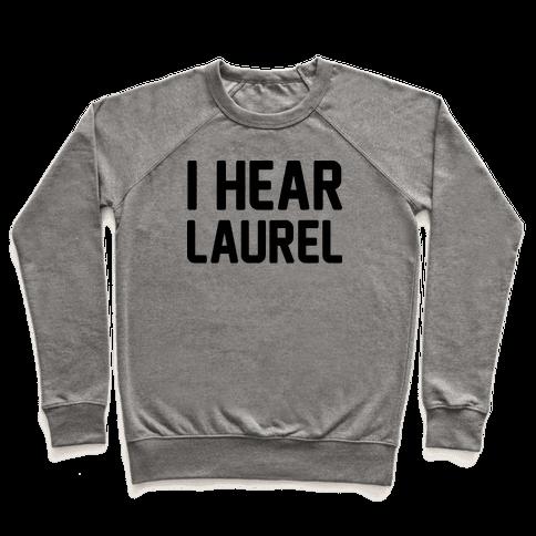 I Hear Laurel  Pullover