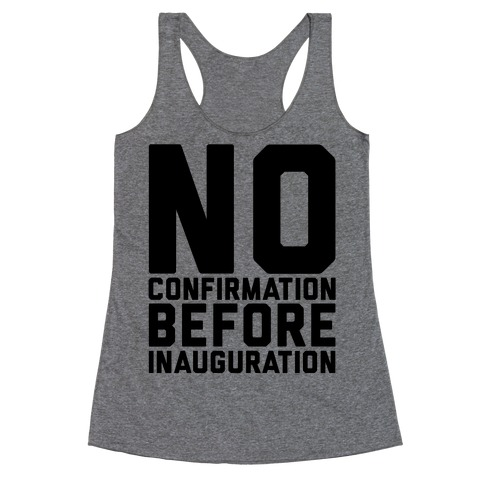 No Confirmation Before Inauguration Racerback Tank Top
