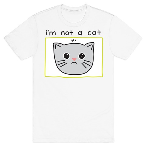 I'm Not A Cat Zoom Filter T-Shirt