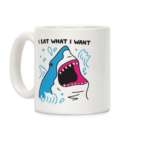 I Eat What I Want Shark Coffee Mug