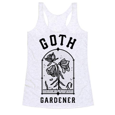 Goth Gardener Racerback Tank Top