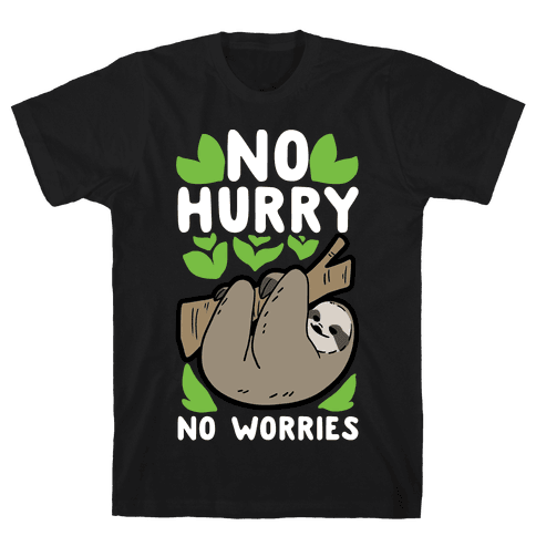 No Hurry, No Worries - Sloth Mens T-Shirt