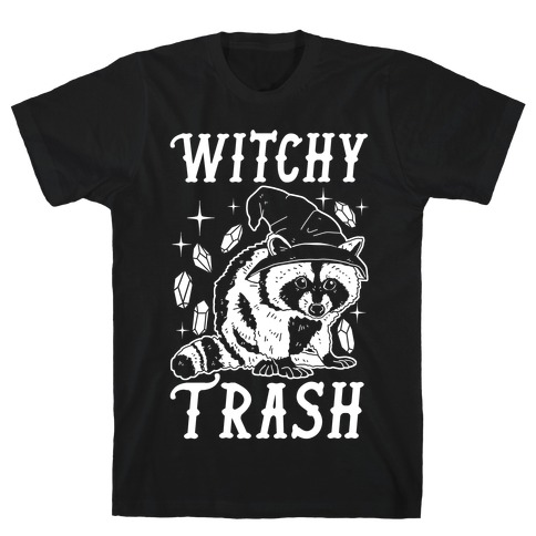 Witchy Trash T-Shirt