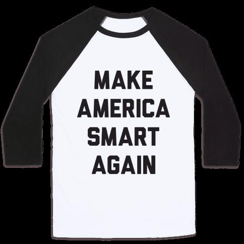 Make America Smart Again Baseball Tee