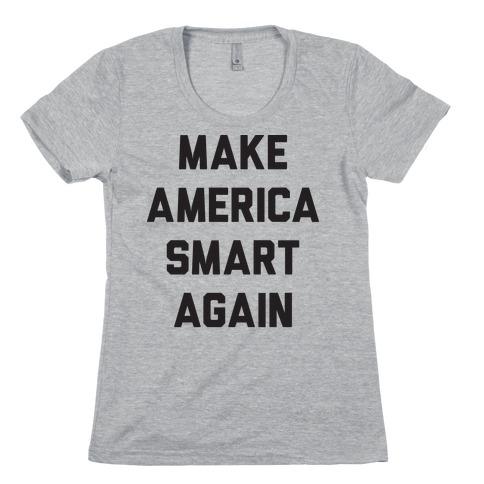 Make America Smart Again Womens T-Shirt