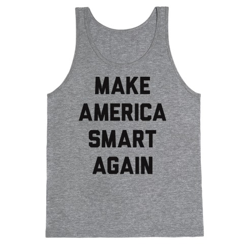 Make America Smart Again Tank Top