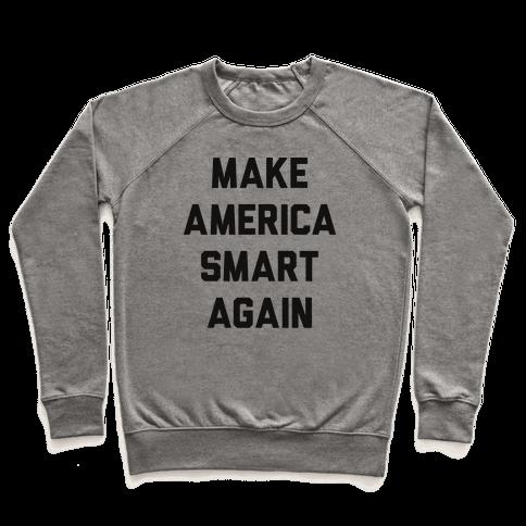 Make America Smart Again Pullover