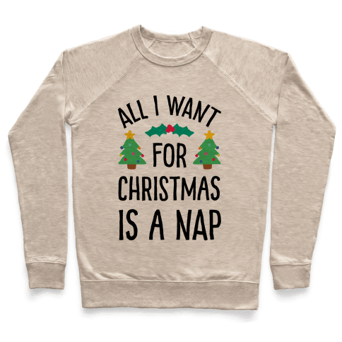 All I Want For Christmas Is A Nap Pullover