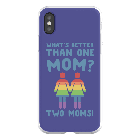 What's Better Than One Mom? Two Moms! Phone Flexi-Case