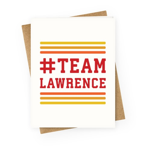 Team Lawrence Greeting Card