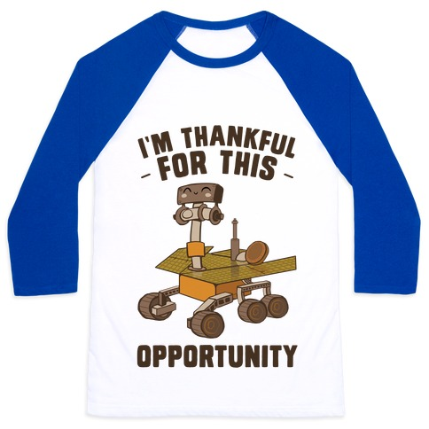 I'm Thankful For this OPPORTUNITY!  Baseball Tee