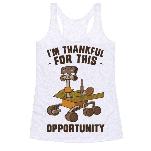 I'm Thankful For this OPPORTUNITY!  Racerback Tank Top