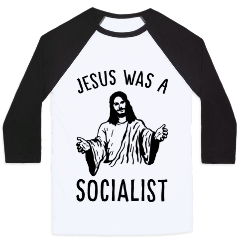 Jesus Was A Socialist Baseball Tee