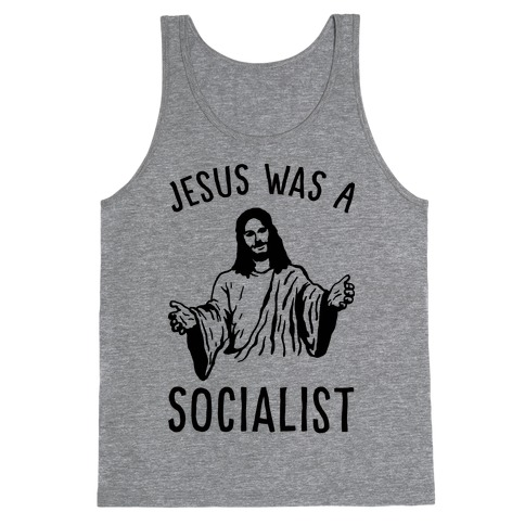 Jesus Was A Socialist Tank Top