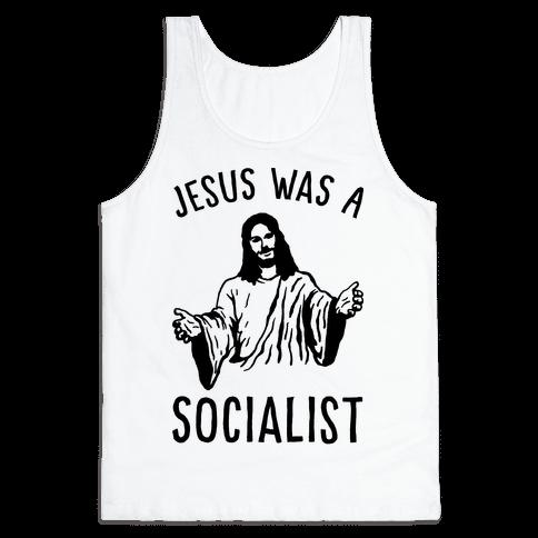 Jesus Was A Socialist Tank Top