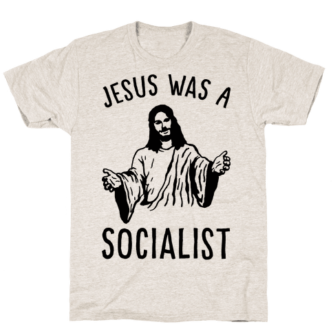 Jesus Was A Socialist Mens T-Shirt