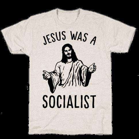 Jesus Was A Socialist Mens T-Shirt