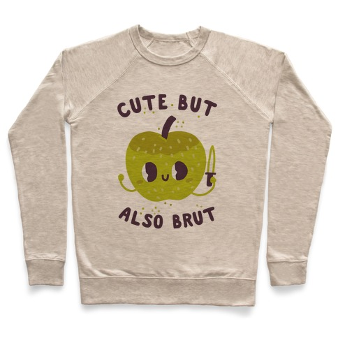 Cute But Also Brut Pullover