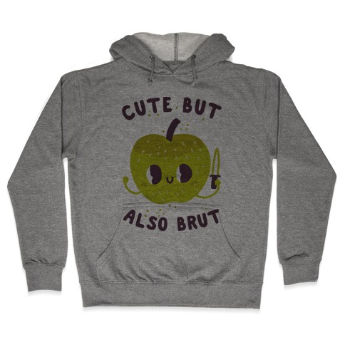 Cute But Also Brut Hooded Sweatshirt