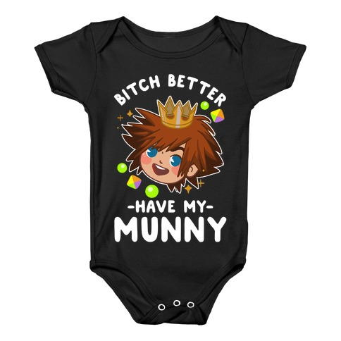 Bitch Better Have My Munny Sora Baby Onesy