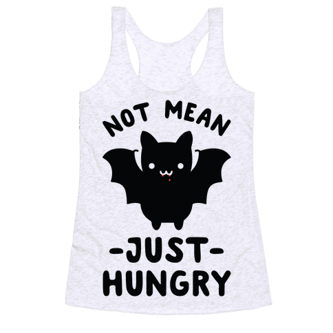 Not Mean Just Hungry Bat Racerback Tank Top