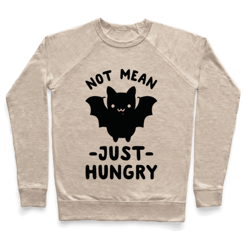 Not Mean Just Hungry Bat Pullover