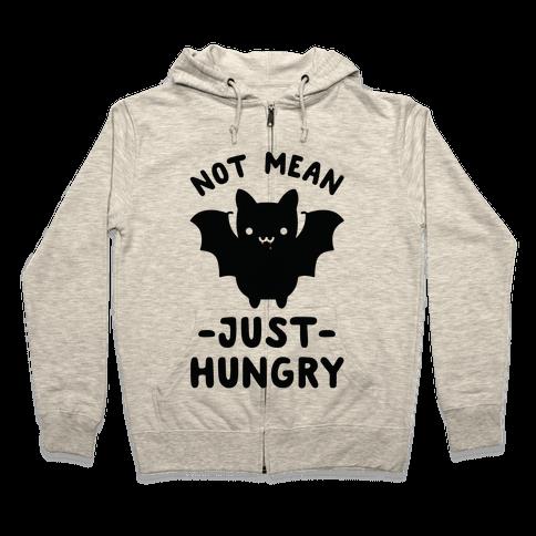 Not Mean Just Hungry Bat Zip Hoodie