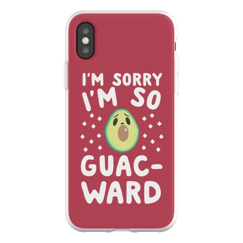 I'm Sorry I'm So Guac-ward Phone Flexi-Case