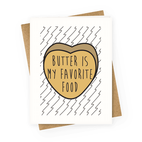 Butter is my Favorite Food Greeting Card
