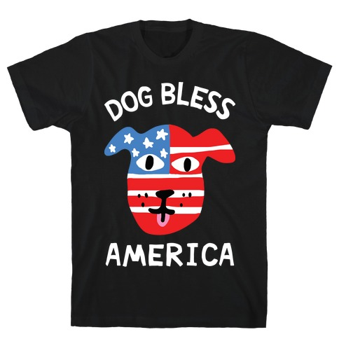 Dog Bless America T-Shirt