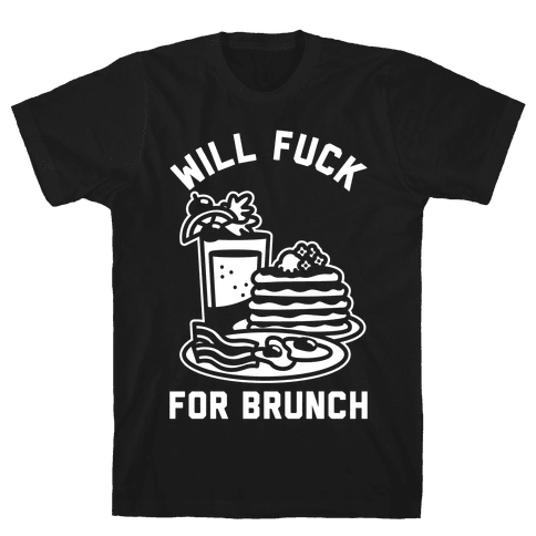 Will F*** For Brunch Mens T-Shirt
