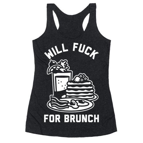 Will F*** For Brunch Racerback Tank Top