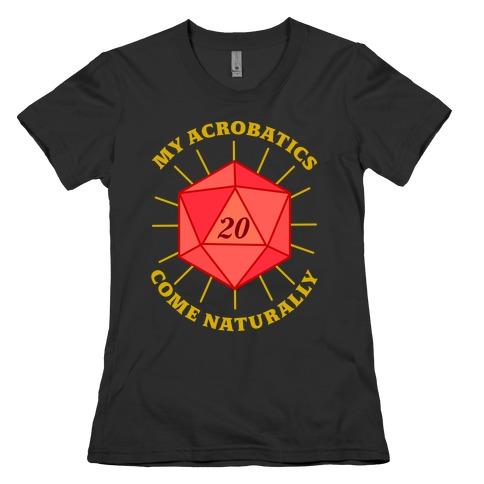 My Acrobatics Come Naturally Womens T-Shirt