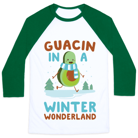 Guacin' In a Winter Wonderland Baseball Tee