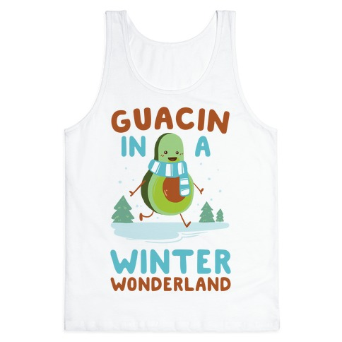 Guacin' In a Winter Wonderland Tank Top