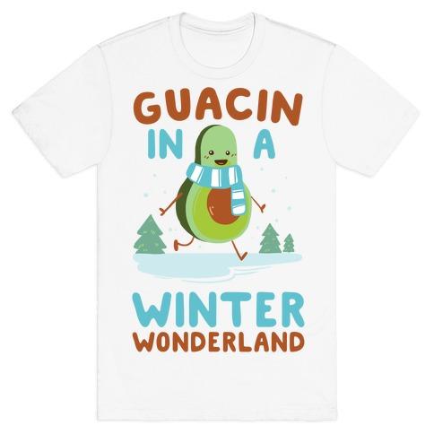Guacin' In a Winter Wonderland T-Shirt